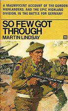 So Few Got Through by Martin Lindsay (Gordon Highlanders)