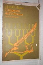 L ANGOSCIA DELL'INFLUENZA Una teoria della poesia Harold Bloom Feltrinelli di e
