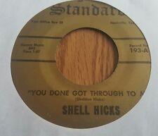 Shell Hicks – You Done Got Through To Me / Blue Tomorrow ~ (VG+)