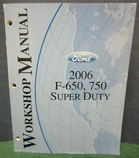 Shop Manual for the 2006  F-650, 750 Super Duty
