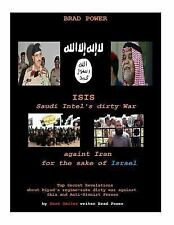 Isis Saudi Intel Dirty War : For the Sake of Israel, Paperback by Power, Brad...