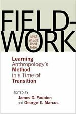 Fieldwork Is Not What It Used to Be : Learning Anthropology's Method in a...