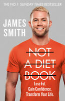 Not a Diet Book by James Smith - Life Changing Fitness Book - Hardcover