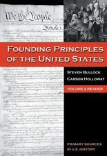 The Founding Principles of the United States, Volume 2 (Primary Sources in U.S.