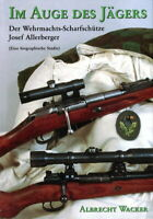 Im Auge des Jägers - Der Wehrmachtscharfschütze Josef Allerberger (Wacker)