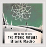 Blank Radio-How Do You Fit Into the Atomic Future? (US IMPORT) CD NEW