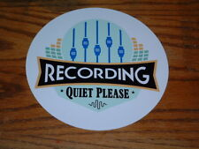"Recording Quiet Please Aluminum metal Sign 8"" Round"