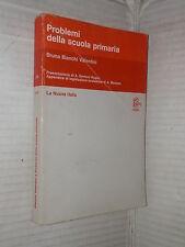 PROBLEMI DELLA SCUOLA PRIMARIA Bruna Bianchi Valentini La Nuova Italia 1982 di