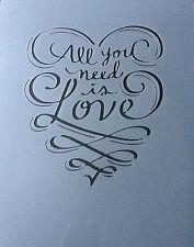 All You Need is Love Valentine giorno A4 in MYLAR riutilizzabile Stencil AEROGRAFO PITTURA
