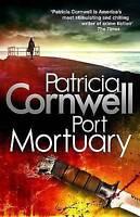 Port Mortuary: Scarpetta 18, Cornwell, Patricia, Very Good Book