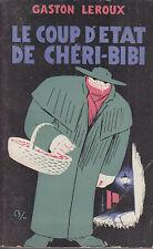 C1 Gaston LEROUX Le COUP D ETAT DE CHERI BIBI Epuise