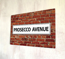 Prosecco Avenue Red Brick wall street sign A4 metal plaque decor picture