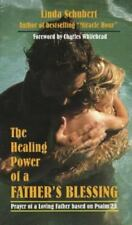The Healing Power of a Father's Blessing: Prayer of a Loving Father Based on