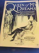 Vintage Sheet Music Queen of My Dreams Goodnight Goodnight 1913 Walter Wolff