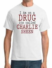I Am on a Drug its called Charlie Sheen - Funny Cool - Mens T-Shirt