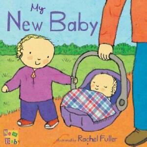 My New Baby - Board book By Rachel Fuller - GOOD