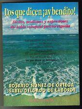 Rosario Nunez De Ortega Los Que Dicen Ay Bendito Puerto Rico 1999 1st Edition