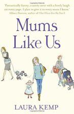 Mums Like Us-Laura Kemp