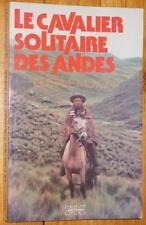Gustave Moyon LE CAVALIER SOLITAIRE DES ANDES missionnaire Pérou indiens Quechua