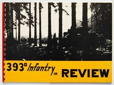 US ARMY 393d INFANTRY IN REVIEW WW II HISTORY 393rd