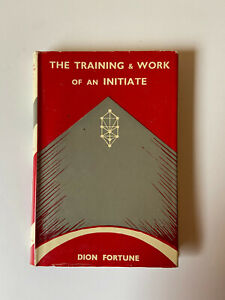 The Training and Work Of An Initiate by Dion Fortune - Pub: Aquarian - 1960 HB