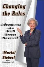 Changing the Rules: Adventures of a Wall Street Maverick, Muriel Siebert, 074321