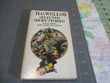 H.G. WELLS SELECTED SHORT STORIES  INCLUDING THE TIME MACHINE  PENGUIN UK PB