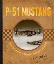 P-51 MUSTANG - GRAFF, CORY/ HINTON, STEVE (FRW) - NEW HARDCOVER BOOK