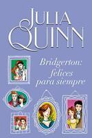 Bridgerton: Felices Para Siempre by Quinn, Julia Book The Fast Free Shipping