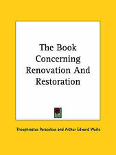 NEW The Book Concerning Renovation And Restoration by Theophrastus Paracelsus