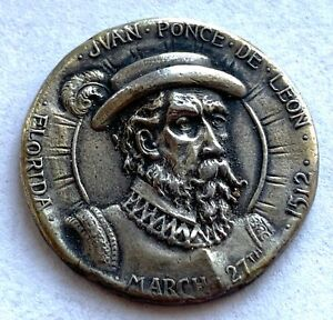JUAN PONCE DE LEON 1512 FLORIDA FOUNTAIN OF ETERNAL LOVE MEDAL 1912