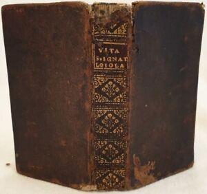 GESUITI IGNAZIO DA LOYOLA MAFFEI DE VITA ET MORIBUS S. IGNATII LOJOLAE 1719