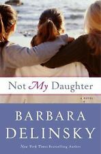 Not My Daughter by Barbara Delinsky (Hardcover) FIRST EDITION