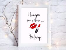 i love you more print than makeup a4 glossy poster nursery picture,UNFRAMED