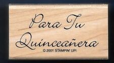 PARA TU QUINCEANERA Spanish FOR YOUR PARTY Celebration Stampin Up! RUBBER STAMP