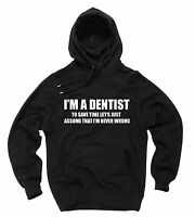 I Am A Dentist Hoodie Gift For DDS Dentist Hooded Sweatshirt Sweater