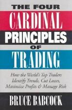 The Four Cardinal Principles of Trading : How the World's Top Traders.
