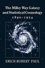 The Milky Way Galaxy and Statistical Cosmology, 1890-1924, Paul, Erich Robert, V
