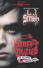 The Vampire Diaries: The Return: Shadow Souls by L. J. Smith