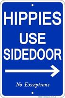 HIPPIES USE SIDE DOOR      8x12 metal sign