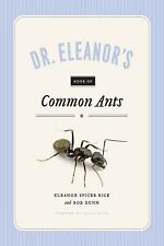 Dr. Eleanor's Book of Common Ants by Rob Dunn, Alex Wild and Eleanor Spicer...