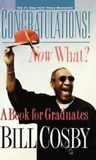 Congratulations! Now What? : A Book for Graduates by Bill Cosby (1999,...