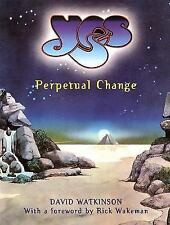 Yes : Perpetual Change by David Watkinson (2001, Paperback)