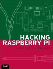 Hacking Raspberry Pi (Paperback), Warner, Timothy L., 9780789751560