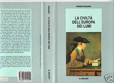 PIERRE CHAUNU - LA CIVILTA' DELL' EUROPA DEI LUMI - IL MULINO -  EDIZ. 1995