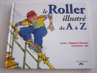LE ROLLER ILLUSTRE DE A à Z , ILLUSTRATIONS Mo . 46 PAGES EN BON ETAT .