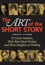 The Art of the Short Story : 52 Great Authors, Their Best Short Fiction, and...
