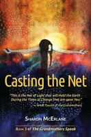 Casting the Net: Volume 3 (The Grandmothers Speak) by McErlane, Sharon Book The