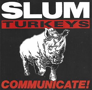 Slum Turkeys – Communicate!    New cd