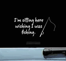Im sitting here wishing I was fishing vinyl decal sticker bumper car truck